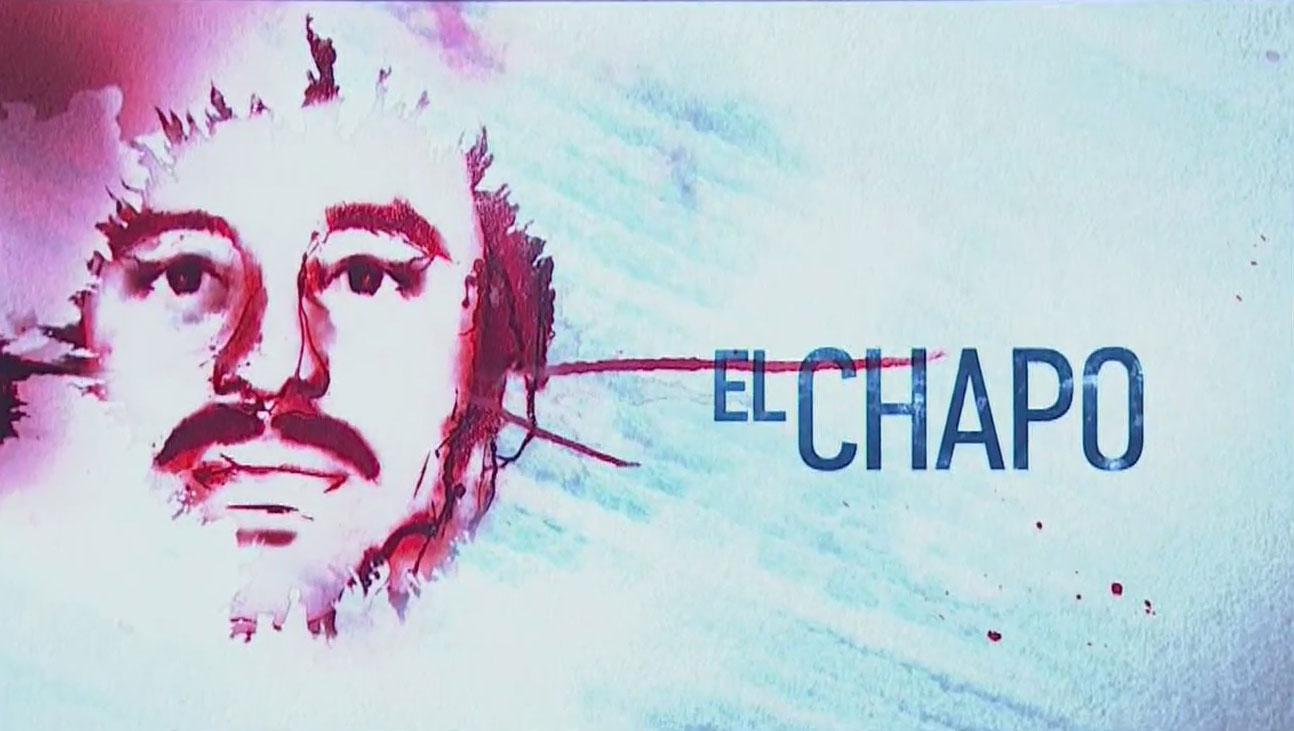 La serie original de El Chapo